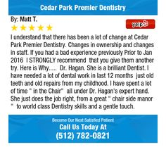 I understand that there has been a lot of change at Cedar Park Premier Dentistry. Changes...