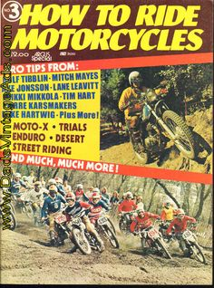 Pro Tips From: Rolf Tibblin, Mitch Mayes, Ake Jonsson, Lane Leavitt, Heikki Mikkola, Tim Hart, Pierre Karsmakers, Mike Hartwig and more!; Motocross, Trials, Enduro, Desert, Street Riding; much much more!  Complete, vintage motorcycle magazine.  Condition: Very Good, near mint   mb547