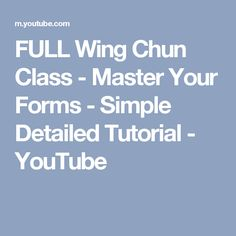 FULL Wing Chun Class - Master Your Forms - Simple Detailed Tutorial - YouTube