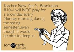 Hey Teachers--Here's a list of new year's resolutions to make you giggle!