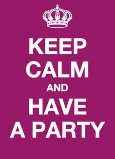 - Ansichtkaart - Keep calm and have a party Keep Calm, Have Fun, Party, Orange, Colors, Stay Calm, Relax, Fiesta Party, Parties
