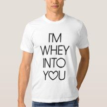 Valentine's day Love Whey Into You Tee