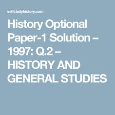 History Optional Paper-1 Solution – 1997: Q.2 – HISTORY AND GENERAL STUDIES Continuation of Harappan Practices todate
