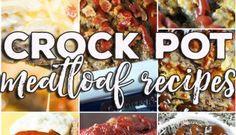 Crock Pot Meatloaf Recipes: Friday Favorites