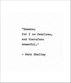 Mary Shelley Hand Typed Print 'I Am Fearless' Frankenstein Print Literary Gift Vintage Typewriter Quote Gothic Horror Feminist Mantra Typed Quotes, Poetry Quotes, Mood Quotes, Life Quotes, Qoutes, Feminist Quotes, Famous Literary Quotes, Literary Quote Tattoos, Famous Book Quotes