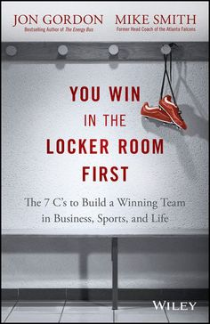 You Win in the Locker Room First : The 7 C's to Build a Winning Team in Sports, Business and Life by Jon Gordon and Mike Smith Hardcover) for sale online Free Pdf Books, Free Ebooks, Jon Gordon, Energy Bus, World Library, Mike Smith, Reading Lists, Reading Nook, Leadership