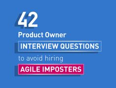 """Free: """"42 Scrum Product Owner, Interview Questions to Avoid Hiring Agile Imposters"""" provides questions for Scrum Product Owner job interviews."""