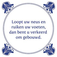 Dutch Phrases, Aperture Photography, Funny Pix, Cool Cards, My Way, Sentences, I Laughed, Inspirational Quotes, Wisdom