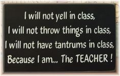 I will not yell in class... because I am the by woodsignsbypatti, $14.50