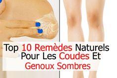10 Remèdes naturels pour les coudes et genoux sombres