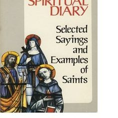 Spiritual Diary Selected Sayings and Examples of Saints