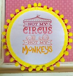 Not My Circus, Not My Monkeys Wall Hanging by SewMiaStudios on Etsy