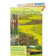 Green Roof Plants: A Resource and Planting Guide-Edmund C. Snodgrass & Lucie L. Snodgrass 2006, Timber Press
