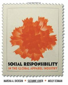 Social Responsibility in the Global Apparel Industry - Marsha A. Slow Fashion, Ethical Fashion, Trendy Fashion, Global Supply Chain, Corporate Strategy, Book Categories, Fashion Books, Fashion Magazines, Outdoor Outfit