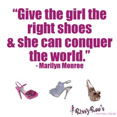 """FASHION QUOTE - """"Give the girl the right shoes & she can conquer the world."""" -Marilyn Monroe"""
