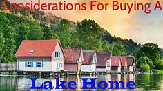 Considerations For Buying a Lake Home: https://www.maxrealestateexposure.com/considerations-for-buying-a-lake-home/  #realestate