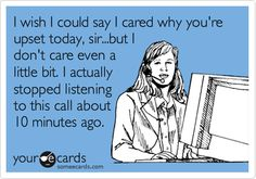 Every phone call I've ever taken at work ever.