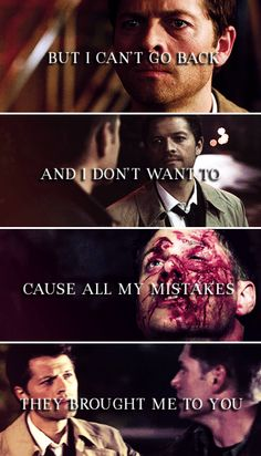I made decisions,  some right and some wrong, and I let some love go I wish wasn't gone. These things and more  I wish I had not done. #spn