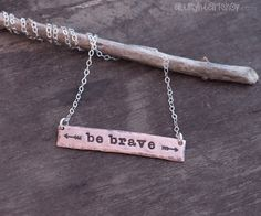 Be Brave Rustic Bar Necklace by allmyheartshop on Etsy, $24.00