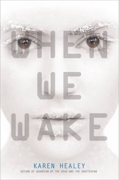 When We Wake by Karen Healey, reviewed by Liz B at Tea Cozy.
