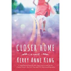 Carole's Chatter: Closer Home by Kerry Anne King Good Books, Books To Read, King Book, Country Music Stars, Book Themes, The Guardian, Bestselling Author, Book Worms, Audio Books