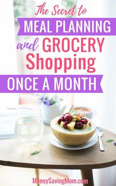 How I Meal Plan and Grocery Shop Once a Month - Money Saving Mom® : Money Saving Mom®