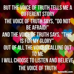 """I will choose to listen and believe the Voice of Truth."" I love Casting Crowns and the truth that they sing! Christian Music Quotes, Christian Quotes About Life, Quotes About God, Pray Until Something Happens, Praise And Worship, Worship God, Jesus Freak, God Loves Me, Truth Hurts"