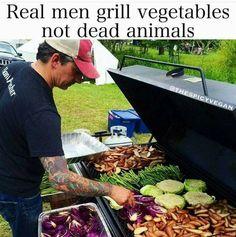 Real Men Grill Vegetables Not Dead Animals! Go Vegan Beast Mode Vegan Facts, Vegan Memes, Vegan Quotes, Vegan Humor, Why Vegan, Vegan Vegetarian, Vegetarian Memes, Raw Food Recipes, Healthy Recipes