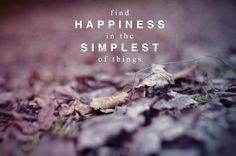 #life #quotes #simplest #happiness