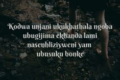 Zulu, Love Quotes, Words, Simple Love Quotes, Zulu Language, Quotes Love, Love Crush Quotes, Quotes About Love, In Love Quotes