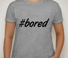 Womens Grey Tshirt. bored. Hashtag tshirt for by ECVinylSupply