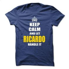 Keep calm and let Ricardo handle it - #tee ball #hoodie for teens. ORDER HERE => https://www.sunfrog.com/No-Category/Keep-calm-and-let-Ricardo-handle-it-3924744-Guys.html?68278