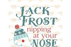Jack Frost Nipping At Your Nose SVG By Honeybee SVG