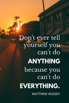"""""""Don't ever tell yourself you can't do anything because you can't do everything."""" - Celebrity Dating Coach Matthew Hussey on the School of Greatness"""