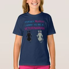 """""""Forget Princess I Want to be a Veterinarian"""" T-Shirt - cat cats kitten kitty pet love pussy"""