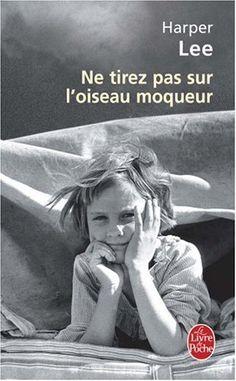 Ne tirez pas sur l'oiseau moqueur: Amazon.fr: Harper Lee, Isabelle Stoïanov: Livres