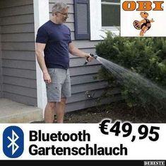 Bluetooth Gartenschlauch.. | Lustige Bilder, Sprüche, Witze, echt lustig