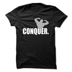 Conquer. - #birthday shirt #sweater for women. BUY NOW => https://www.sunfrog.com/Fitness/Conquer-70638764-Guys.html?68278