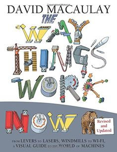 The Way Things Work Now by David Macaulay https://www.amazon.com/dp/0544824385/ref=cm_sw_r_pi_dp_x_83.9xbC3M3CVM