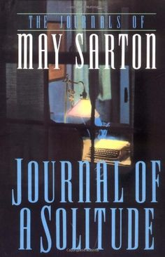 Journal of a Solitude by May Sarton. $11.33. Author: May Sarton. Publisher: W. W. Norton & Company (October 17, 1992). Publication: October 17, 1992. Save 29% Off!