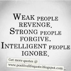 Positive Quotes For Life: Intelligent people ignore
