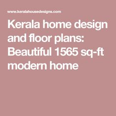 Kerala home design and floor plans: Beautiful 1565 sq-ft modern home