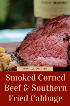 Smoked Corned Beef Brisket & Southern Fried Cabbage – Famous Last Words Smoked Corned Beef Brisket, Brisket Meat, Beef Brisket Recipes, Traeger Recipes, Pork Recipes, Grilled Corned Beef, Spinach Recipes, Grill Recipes, Smoking Meat