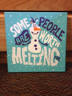 Some people are worth melting for #frozen canvas
