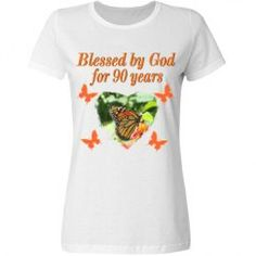 BLESSED BY GOD 90TH BUUTERFLY Spiritual and uplifting 90th birthday personalized T Shirts for the faith filled 90 year old. https://www.customizedgirl.com/s/JLPBirthday #90yearsold #Happy90thbirthday #90thbirthdaygift #Christian90th #happy90th #Personalized90th