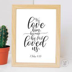 We love him, because he first loved us. 1 John KJV, Bible Verse, Wall Art Decor, Digital Print by FaithArtShoppe Our Love, Love Him, Wall Art Decor, Wall Art Prints, 1 John 4 19, Bible Verses, Niv Bible, He First Loved Us, Mug Printing