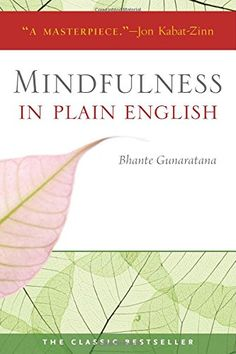 Mindfulness in Plain English ** Be sure to check out this awesome product.