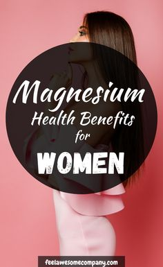 Magnesium is a vital nutrient for womens health and wellness In this article youll learn about the health benefits of magnesium for women as well as some related question. Magnesium Foods, Magnesium Deficiency Symptoms, Magnesium Benefits, Health Benefits, Magnesium Glycinate Benefits, Bone Health, Women's Health, Brain Health, Heart Health