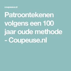 Patroontekenen volgens een 100 jaar oude methode - Coupeuse.nl Sewing Techniques, Pattern Making, Sewing Hacks, Learning, How To Make, Tutorial Sewing, Ideas, Teaching, Studying