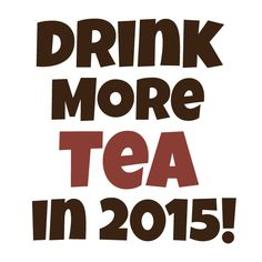 Now is the best time to start sipping tea!